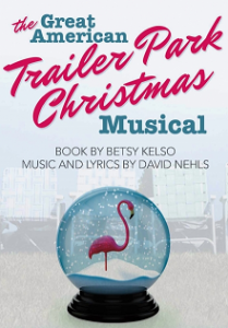 The Great American Trailer Park Christmas Park Musical